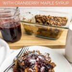 Spiced Pumpkin Bread Pudding with Cranberry Maple Syrup